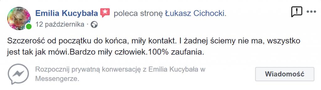 """""""Łukasz Cichocki to bardzo miły człowiek. 100% zaufania"""" ~ Emilia Kucybała"""